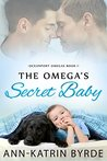 The Omega's Secret Baby by Ann-Katrin Byrde