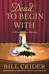 Dead, to Begin With (Sheriff Dan Rhodes #24)