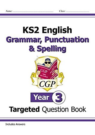 KS2 English Targeted Question Book: Grammar, Punctuation & Spelling - Yr 3