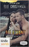 All I Want (Sex, Vows, & Babies; Miami Flings)