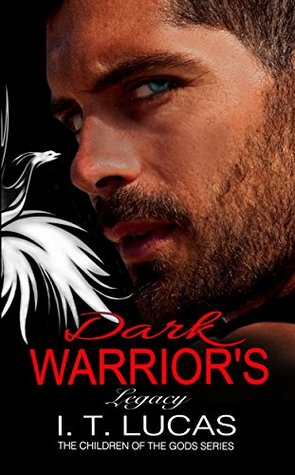 Dark Warrior's Legacy by I.T. Lucas