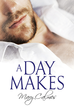 Release Day Review: A Day Makes by Mary Calmes