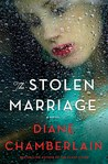 The Stolen Marriage by Diane Chamberlain