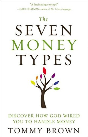 The Seven Money Types: Discover How God Wired You To Handle Money (ePUB)