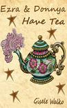 Ezra & Donnya Have Tea