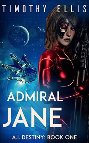 Admiral Jane (A.I. Destiny #1)