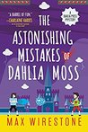 The Astonishing Mistakes of Dahlia Moss (Dahlia Moss Mysteries, #2)