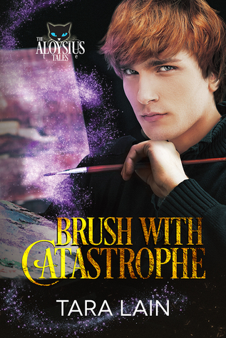 Release Day Review: Brush With Catastrophe (The Aloysius Tales #2) by Tara Lain