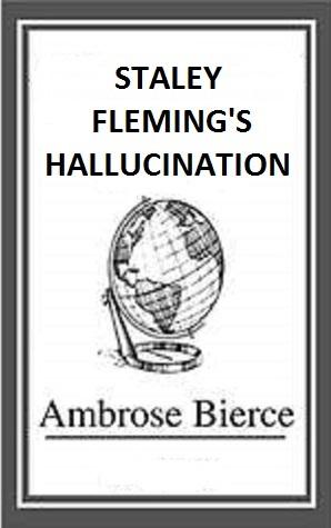 Staley Fleming's Hallucination