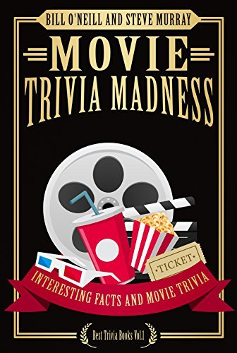 Movie Trivia Madness: Interesting Facts and Movie Trivia (Best Trivia Books Book 1)