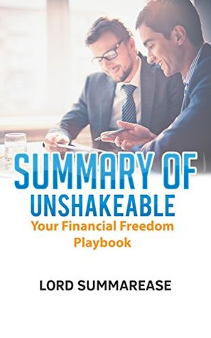 Summary Of Unshakeable: Your Financial Freedom Playbook