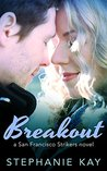 Breakout (San Francisco Strikers, #1)