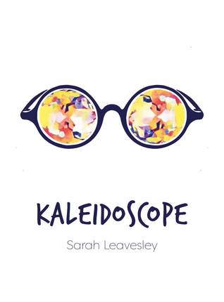 Kaleidoscope by S.A. Leavesley aka Sarah james