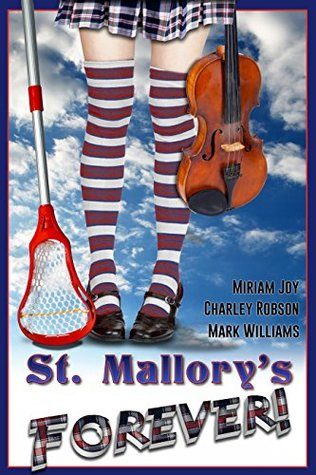 St. Mallory's Forever!: a Y.A. All-Girls' Engliish Boarding School Mystery
