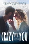 Crazy Over You (Love with Altitude, #2)
