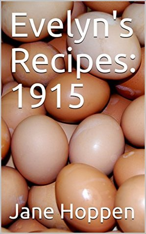 Evelyn's Recipes: 1915