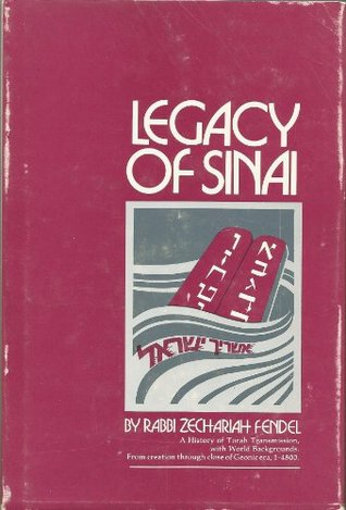 Legacy of Sinai: A History of Torah Transmission, with World Backgrounds. From Creation Through Close of Geonic Era, 1-4800