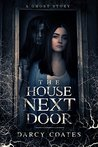 The House Next Door by Darcy Coates