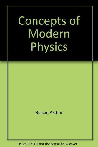 Concepts in Modern Physics