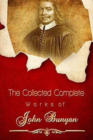 The Collected Complete Works of John Bunyan