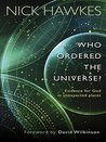 Who Ordered the Universe? Evidence for God in unexpected places