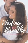 Waiting to Breathe (Waiting Duet, #1)
