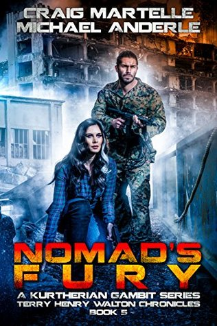 Nomad's Fury: A Kurtherian Gambit Series (Terry Henry Walton Chronicles, #5)
