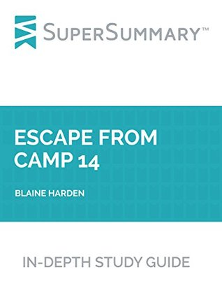Study Guide: Escape from Camp 14 by Blaine Harden