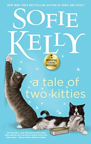 A Tale of Two Kitties (A Magical Cats Mystery #9)