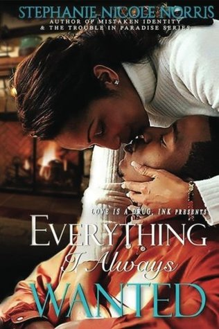 Everything i always wanted by Stephanie Nicole Norris
