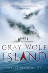 Gray Wolf Island by Tracey Neithercott