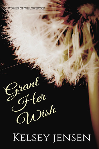 Grant Her Wish (Women of Willowbrook, #2)