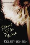 Grant Her Wish (Women of Willowbrook, #2)