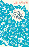 The Killbug Eulogies by Will Madden