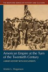 American Empire at the Turn at the Twentieth Century (Bedford Series in History and Culture)