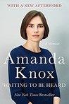 Waiting to Be Heard by Amanda Knox