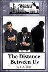 The Distance Between Us (The Distance Between Us, #1; Wilde's #2)