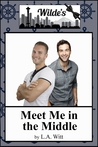 Meet Me in the Middle (The Distance Between Us, #3; Wilde's, #5)