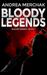 Bloody Legends by Andrea Merchak