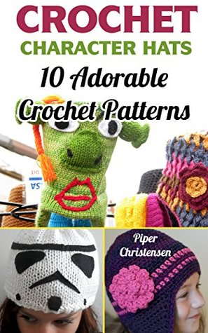Crochet Character Hats 10 Adorable Crochet Patterns By Piper