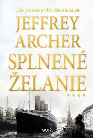 Splnené želanie (The Clifton Chronicles, #4)