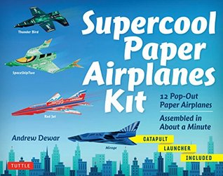 Supercool Paper Airplanes Ebook: 12 Paper Airplanes; Assembled in Under a Minute: Includes Instruction Book with Downloadable Plane Templates