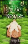 In the Presence of Knowing (Secrets of Windy Springs, #1)