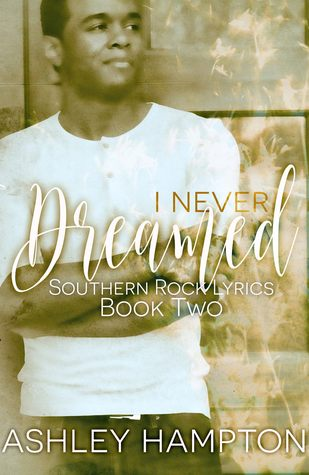 I Never Dreamed (Southern Rock Lyrics Series #2)