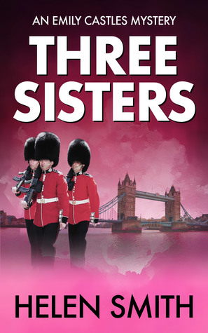 Three Sisters Emily Castles Mysteries 1 By Helen Smith