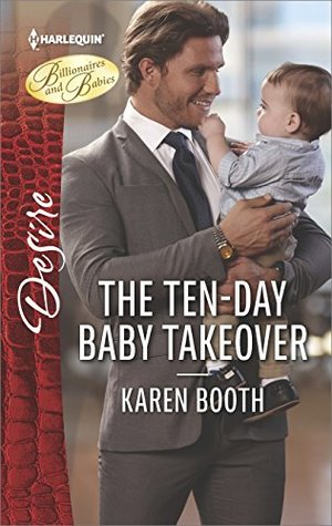 The Ten-Day Baby Takeover (Billionaires and Babies)