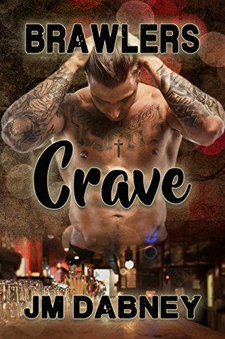 Release Day Review: Crave (Brawlers #1) by JM Dabney