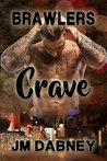 Crave (Brawlers, #1)