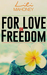 For Love Or Freedom by Lili Mahoney