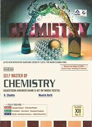 Dinesh Self Master of Chemistry (Question-Answer Bank & Kit of Mock Tests) Class 12 (Vol. 1&2) by R.Chadha and Munish Ratti